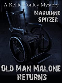 OLD MAN MALONE RETURNS (A Kellie Conley Mystery) (Kellie Conley Mysteries Book 2) by [Spitzer, Marianne]