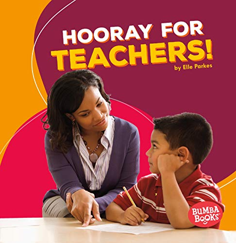 (Hooray for Teachers! (Bumba Books ® _ Hooray for Community Helpers!))