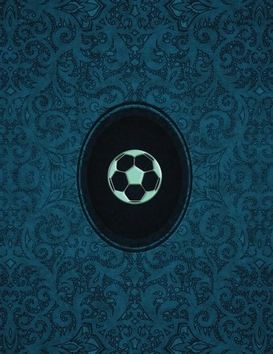 Read Online Monogram Football, Soccer Sketchbook: Blank Art Pad Notebook Journal (Monogram Cerulean 150 Sketch) (Volume 57) pdf epub