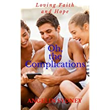 Oh, the Complications: Loving Faith and Hope