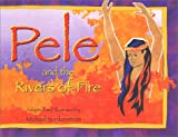 img - for Pele and the Rivers of Fire book / textbook / text book