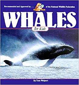 Book Whales for Kids (Wildlife for Kids Series) by Tom Wolpert (2000-03-04)