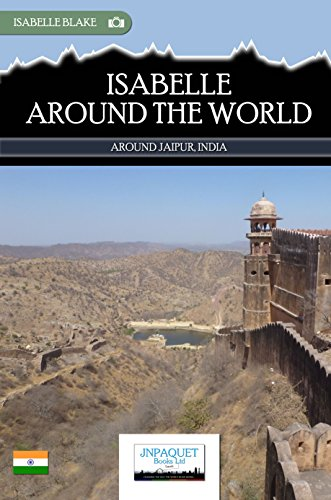 Isabelle Around The World - Around Jaipur, India