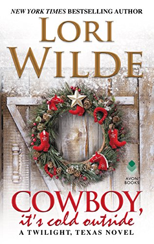 Cowboy, It's Cold Outside: A Twilight, Texas Novel ()