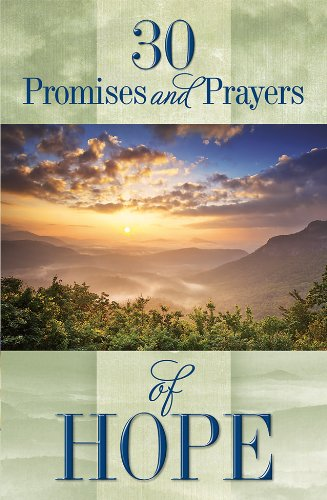 30 Promises and Prayers of Hope: Finding Hope in God's Word pdf