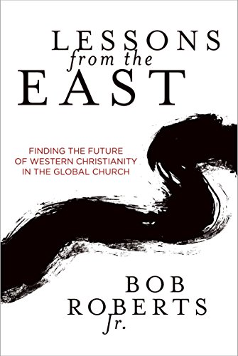 Lessons from the East: Finding the Future of Western Christianity in the Global Church