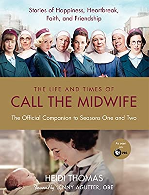 The Life and Times of Call the Midwife: The Official