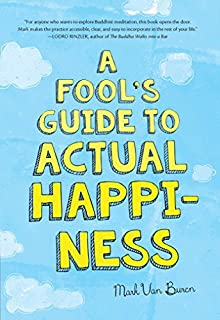 Book Cover: A Fool's Guide to Actual Happiness