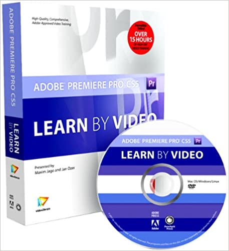 Adobe Premiere Pro CS5: Learn By Video (Book With DVD-ROM) Book Pdf