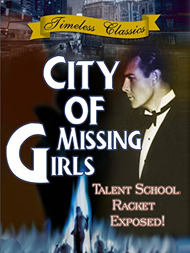 City of Missing Girls - 1941 - Remastered Edition