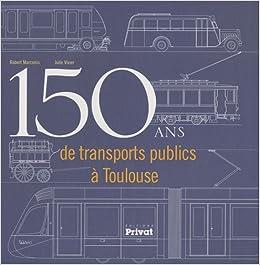 150 ans de transports publics à Toulouse