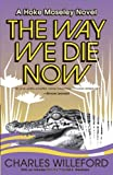 The Way We Die Now, Charles Ray Willeford, 1400032504
