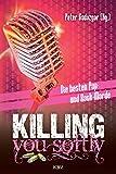 img - for Killing You Softly: Die besten Pop- und Rock-Morde (KBV-Krimi) (German Edition) book / textbook / text book