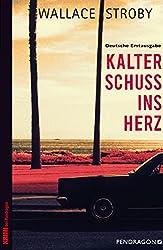 Kalter Schuss ins Herz: Ein Chrissa Stone Roman (German Edition)