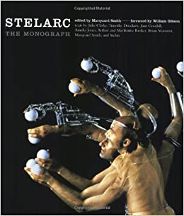 stelarc the monograph electronic culture history theory and practice