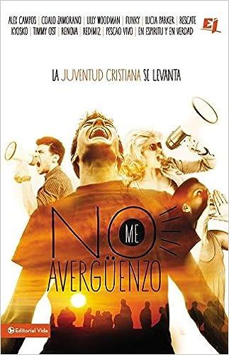 No me averguenzo: La juventud cristiana se levanta (Especialidades Juveniles) (Spanish Edition): Zondervan: 9780829765854: Amazon.com: Books