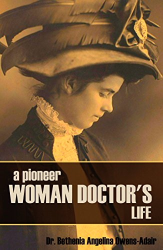 A Pioneer Woman Doctor's Life (Abridged, Annotated) by [Owens-Adair, Dr. Bethenia Angelina]