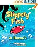 Slippery Fish in Hawaii