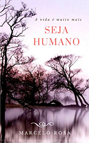 seja-humano-a-vida-e-muito-mais-portuguese-edition