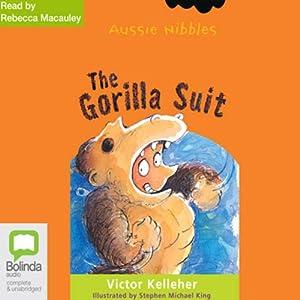 The Gorilla Suit: Aussie Nibbles Audiobook