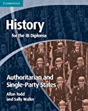 img - for History for the IB Diploma: Origins and Development of Authoritarian and Single Party States by Allan Todd (19-May-2011) Paperback book / textbook / text book