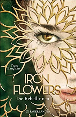 https://www.amazon.de/Iron-Flowers-Rebellinnen-Tracy-Banghart/dp/3737355428/ref=sr_1_1?s=books&ie=UTF8&qid=1525110427&sr=1-1&keywords=iron+flowers