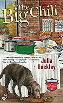 The Big Chili (An Undercover Dish Mystery) by [Buckley, Julia]