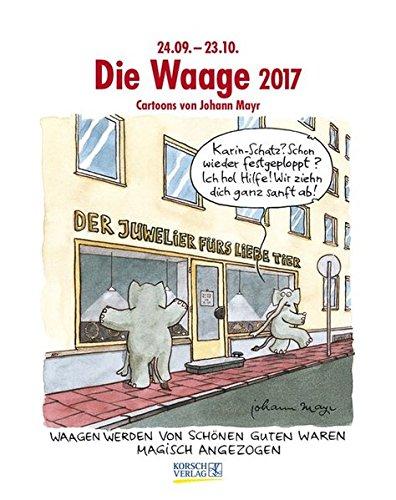 Price comparison product image Die Waage 2017. Sternzeichen-Cartoonkalender