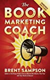 The Book Marketing COACH: Effective, Fast, and (Mostly) Free Marketing Tactics for Self-Publishing Authors - Unabridged