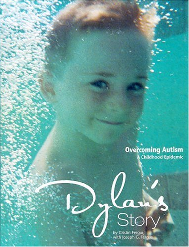 Download Dylan's Story: Overcoming Autism, A Childhood Epidemic PDF
