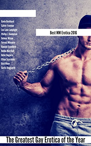 Best MM Erotica 2016: The Greatest Gay Erotica of the Year