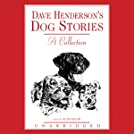 Dave Henderson's Dog Stories: A Collection | Dave Henderson