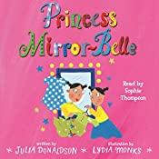Princess Mirror-Belle | Julia Donaldson, Lydia Monks