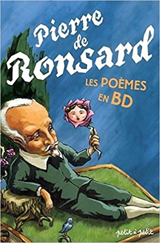 Amazon Fr Pierre De Ronsard Les Poemes En Bd Collectif