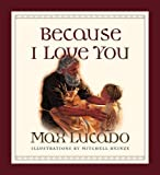 Because I Love You (Board Book)