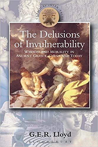 Book Delusions of Invulnerability: Wisdom and Morality in Ancient Greece, China and Today (Classical Inter/Faces)