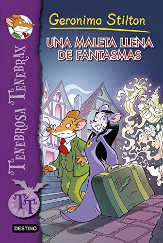 Una maleta llena de fantasmas: Tenebrosa Tenebrax 6 (Spanish Edition) by [Stilton