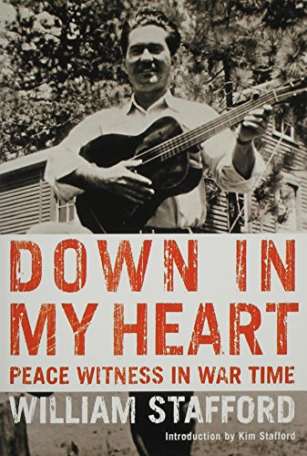 Down in My Heart: Peace Witness in War Time Northwest Reprints