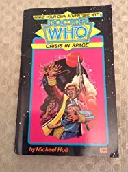 Crisis in Space (Make your own adventure with Doctor Who)