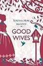 Good Wives (Little Women Book 2)
