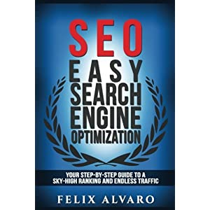 519YsuLvLvL. SS300  - SEO: Easy Search Engine Optimization, Your Step-By-Step Guide To A Sky-High Search Engine Ranking And Never Ending Traffic (SEO Series)