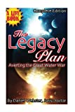 img - for The Legacy Plan, Averting the Great Water War (Volume 1) book / textbook / text book