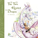 The Two Headed Dragon: A Short Story for Dreamers of All Ages