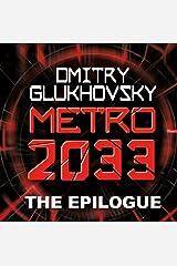 METRO 2033: The Gospel According to Artyom. (A link to Metro 2034). (Мetro series) Kindle Edition