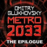 METRO 2033: The Gospel According to Artyom. (A link to Metro 2034). (Мetro series)