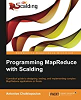 Programming MapReduce with Scalding Front Cover