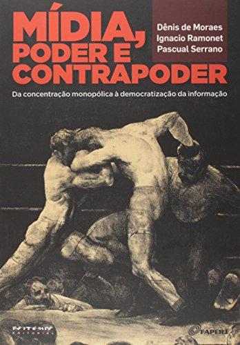 Mídia, Poder e Contrapoder. Da Concentração Monopólica à Democratização da Informação