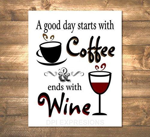 Kitchen Art Print, A Good Day Starts With Coffee And Ends With Wine, Coffee Art Print, Wine Art, Typography Wall Art, Unframed Print, 8