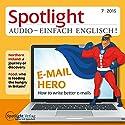 Spotlight Audio - E-Mail Hero 07/2015: Englisch lernen Audio - Bessere E-Mails schreiben Hörbuch von div. Gesprochen von: div.