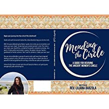 Mending The Circle: A Guide for Reviving The Ancient Women's Circle